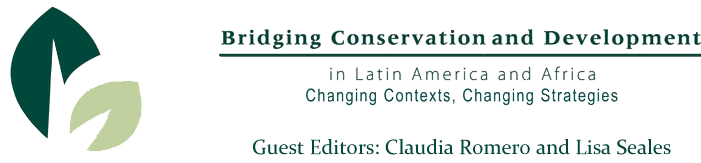 Bridging Conservation and Development in Latin America and Africa: Changing Contexts, Changing Strategies