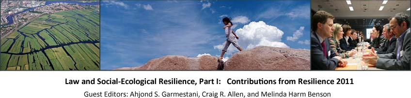 Law and Social-Ecological Resilience, Part I, Contributions from Resilience 2011